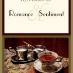 Reveries of Romance & Sentiment
