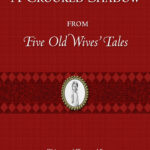 A-Crooked-Shadow: From Five Old Wives' Tales